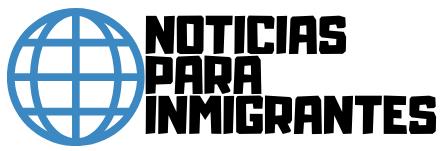 Noticias para Inmigrantes